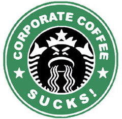 Starbucks - corporate coffee sucks